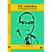 B.R. Ambedkar: An Enlightened Iconoclast