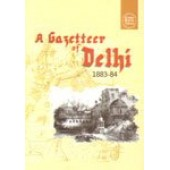 A GAZETTEER OF DELHI  (1883-84)