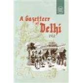 A GAZETTEER OF DELHI (1912)