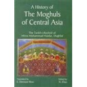 A HISTORY OF THE MOGHULS OF CENTRAL ASIA: The Tarikh-i-Rashidi of Mirza Mummad Haidar, Dughlat (Set of 2 Vols.)