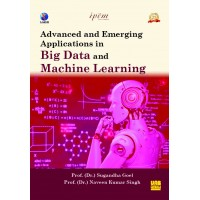 Advanced and Emerging Applications in Big Data and Machine Learning by Dr. Sugandha Goel and Dr. Naveen Kumar Singh
