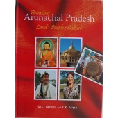 AMAZING ARUNACHAL PRADESH: Land, People and Culture