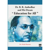"Dr. B. R. Ambedkar and His Dream: ""Education for All"" by Dr. Nishi Sharma"