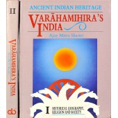 Ancient Indian Heritage : VARAHAMIHIRA'S INDIA (Set of 2 Vols.)