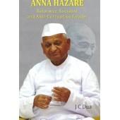 Anna Hazare: Reformer, Socialist and Anti-Corruption Leader
