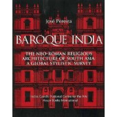 BAROQUE INDIA : The Neo-Roman Religious Architecture of South Asia: A Global stylisc Survey