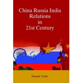 China Russia India Relations in 21st Century