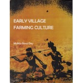 Early Village Farming Culture: with special reference to Eastern and North Eastern India