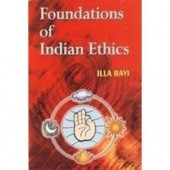 Foundations of Indian Ethics: with special reference to Manu Smrti, Jaimini Sutras and Bhagavad-Gita