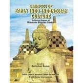 Glimpses of Early Indo Indonesian Culture: Collected Papers of Himansu Bhusan Sarkar