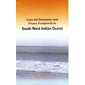 Indo US Relations and Peace Prospects in South West Indian Ocean