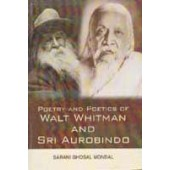 Poetry and Poetics of Walt Whitman and Sri Aurobindo