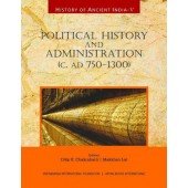 History of Ancient India: Volume 5: Political History and Administration (c.AD 750-1300)