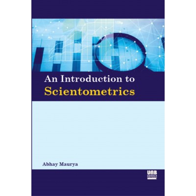 An Introduction to Scientometrics by Abhay Maurya