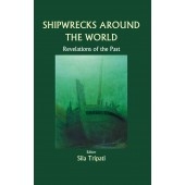 Shipwrecks Around The World: Revelations of the Past
