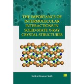 The Importance of Intermolecular Interactions in Solid-State X-Ray Crystal Structures
