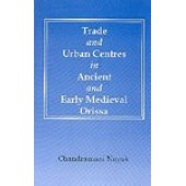 Trade and Urban Centres in Ancient and Early Medieval Orissa