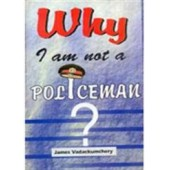 Why I am not a Policeman?